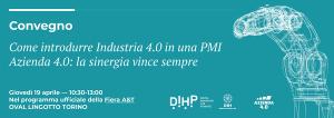 """Convegno """"Come introdurre Industria 4.0 in una PMI Azienda 4.0: la sinergia vince sempre"""" - Eventi"""